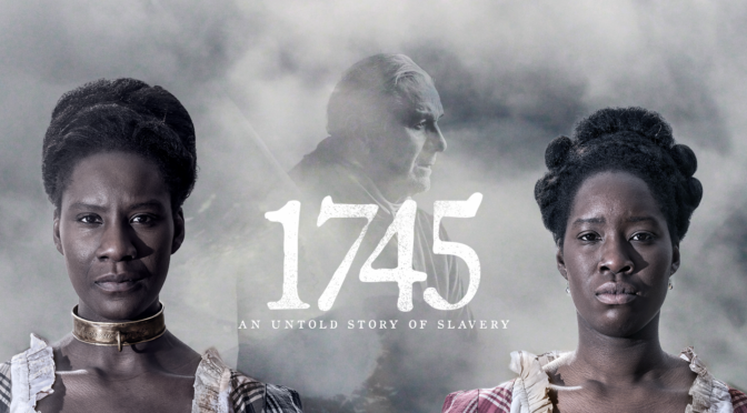 History Once Hidden, Is Now Exposed in the Short Film 1745